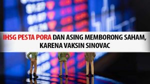 IHSG Pesta Pora Karena Vaksin Sinovac